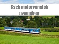 Cseh motorvonatok nyom�ban