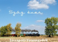 A hundred years J�szap�ti-V�mosgy�rk